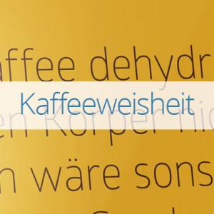 kaffeeweisheit
