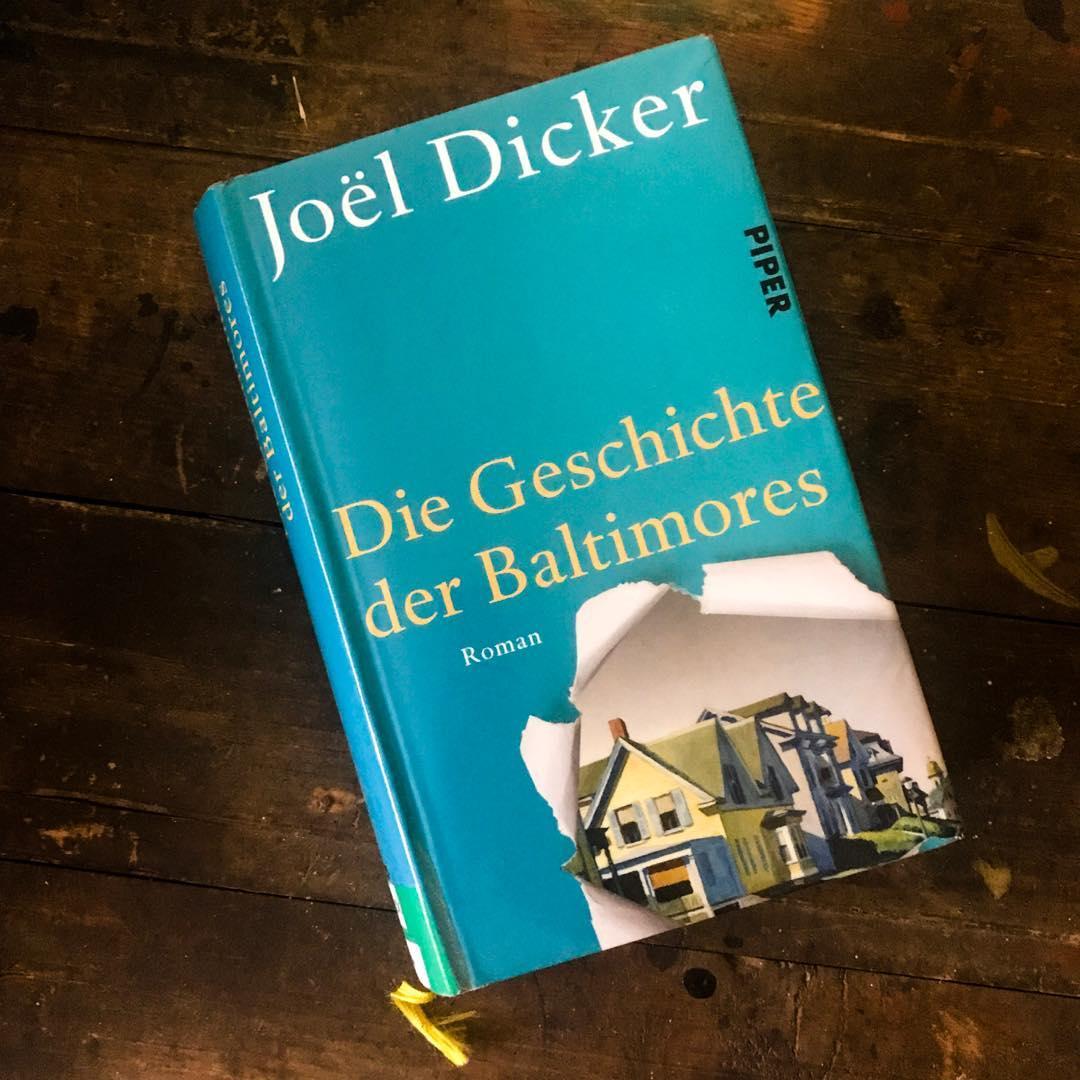 Lesestoff - Joël Dicker: Die Geschichte der Baltimores