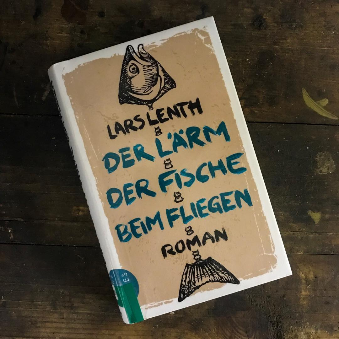 Lesestoff - Lars Lenth: Der Lärm der Fische beim Fliegen