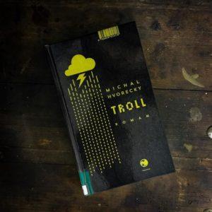 Lesestoff - Michal Hvoracky: Troll