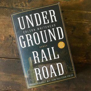 Lesestoff - Colson Whitehead: Underground Railroad